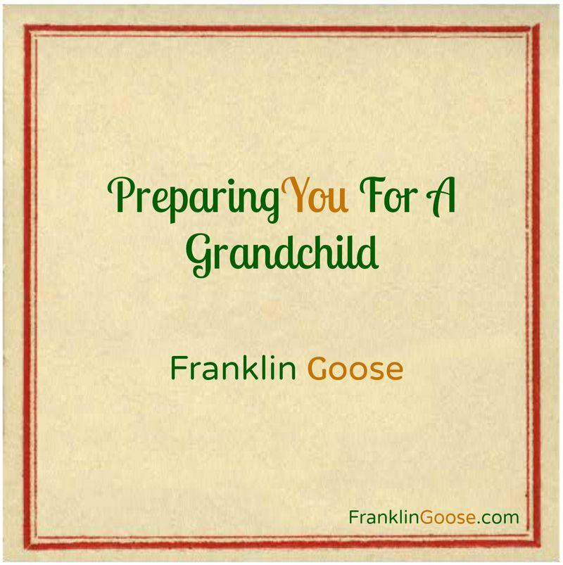 Preparing You For A Grandchild